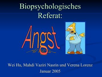 Biopsychologische Referat: Angst