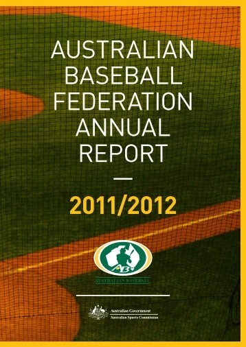 2011 12 Annual Report - Australian Baseball Federation