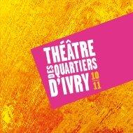 Ateliers, école et lAborAtoire - Théâtre des Quartiers d'Ivry