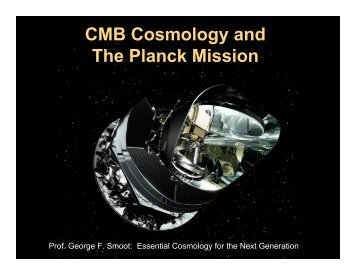 CMB Cosmology and The Planck Mission - Berkeley Center for ...