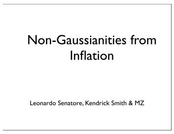 1. Non-Gaussianities from Inflation - Berkeley Center for ...