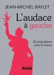 L'Audace à Gauche - Jean-Michel BAYLET