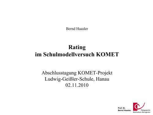 Das Rating im Schulmodellversuch KOMET (Prof. Dr. Bernd Haasler)