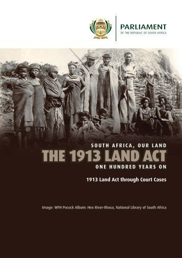 THE 1913 LAND ACT - Parliament of South Africa