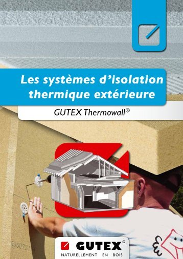 Les systèmes d'isolation thermique extérieure GUTEX Thermowall