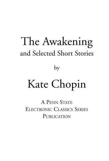 "an analysis of the storm a short story by kate chopin The short story ""the storm"" by kate chopin, deals with the subject of adultery the story takes place in the early 1900's there are two main characters, calixta (the wife) and alcee (the former lover) alcee must take refuge from a passing storm in calixta's house, while he is there the two ."