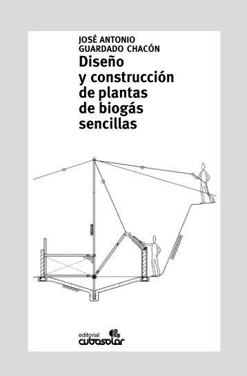 Diseño y construcción de plantas de biogás sencillas - Centro ...