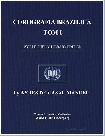 corografia brazilica, ou, relacào historico-geografica, do, reino do ...