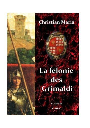 Christian MARIA La félonie des Grimaldi - Siteo