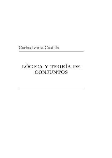 Carlos Ivorra Castillo L´OGICA Y TEOR´IA DE ... - Biblioteca UTEC