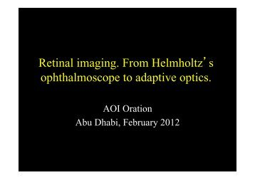 Retinal imaging. From Helmholtz's ophthalmoscope to adaptive optics.