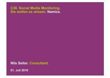 C36. Social Media Monitoring. Sie wollen es wissen. Namics. Nils ...