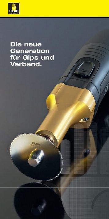 Die neue Generation für Gips und Verband.