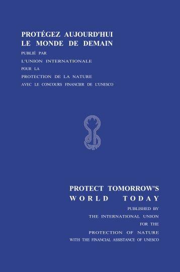 protégez aujourd'hui le monde de demain protect tomorrow's ... - IUCN