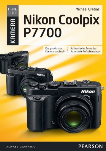 Nikon Coolpix P7700 - Das praxisnahe Kamerahandbuch *978-3 ...