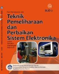 teknik pemeliharaan dan perbaikan sistem elektronika jilid 2 smk