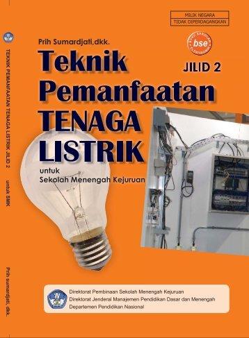TEKNIK PEMANFAATAN TENAGA LISTRIK JILID 2 Untuk SMK
