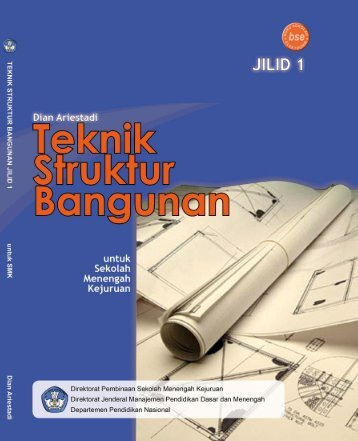 teknik struktur bangunan jilid 1 smk - Bursa Open Source - UNS