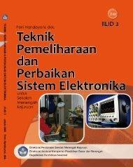 teknik pemeliharaan dan perbaikan sistem elektronika jilid 3 smk
