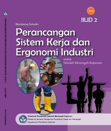 Perancangan Sistem Kerja dan Ergonomi Industri Jilid 2.pdf - UNS