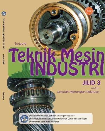 teknik mesin industri jilid 3 smk