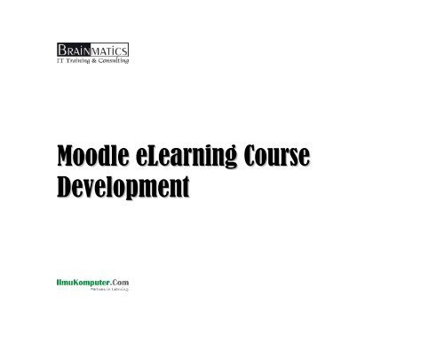 Moodle Elearning Course Development Bursa Open Source