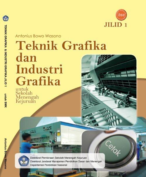 Teknik Grafika Dan Industri Grafika Jilid 1 Smk Uns