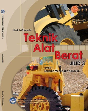 teknik alat berat jilid 3 smk - Bursa Open Source