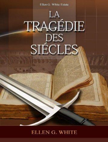 La Tragédie des Siécles - Eglise Adventiste Eden de Bon-Repos
