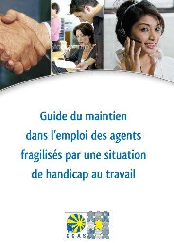 Guide du maintien dans l'emploi des agents fragilisés par ... - CCAS