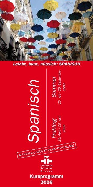 Kursprogramm Frühling-Sommer 2009 - Instituto Cervantes Bremen
