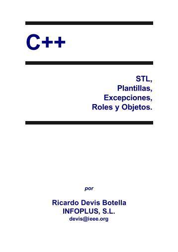C++ - STL, Plantillas, Excepciones, Roles y Objetos (Ricardo Devis).