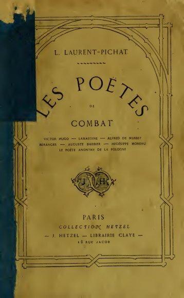 Les poètes de combat : Victor Hugo, Lamartine, Alfred de Musset ...