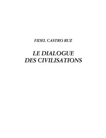Fidel Castro : LE DIALOGUE DES CIVILISATIONS