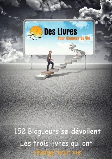 152 blogeurs se dévoilent : les trois livres qui - Mieux Utiliser Internet