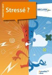 Brochure 'Stressé?' - La Mutualité Libre Securex