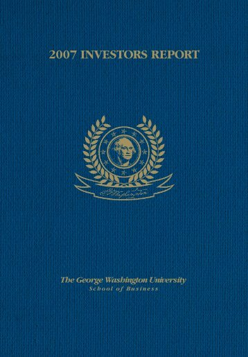 2007 INVESTORS REPORT - School of Business - The George ...