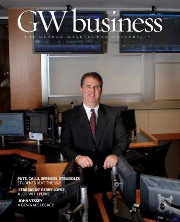 GWbusiness Magazine, Fall 2007 (PDF) - School of Business - The ...
