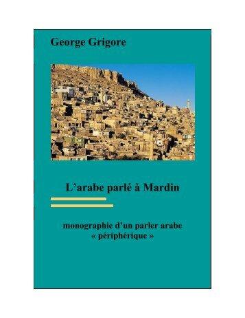 George Grigore L'arabe parlé à Mardin – monographie d'un parler ...
