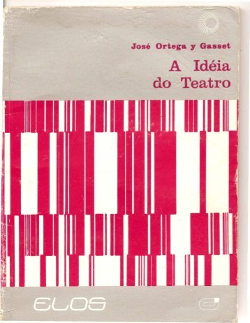 GASSET, Ortega Y. A idéia do teatro