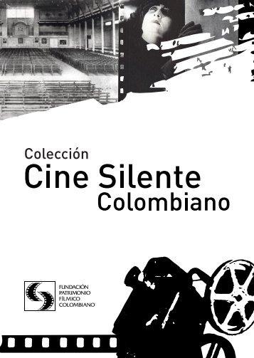 Colección Cine Silente Colombiano - Fundación Patrimonio Fílmico ...