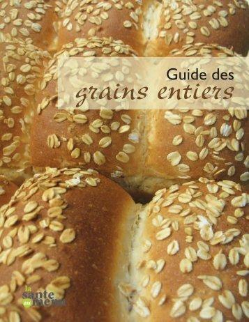 Guide des grains entiers - La santé au menu