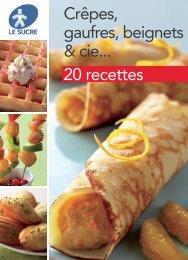 Crêpes, gaufres, beignets & cie... 20 recettes - Le sucre