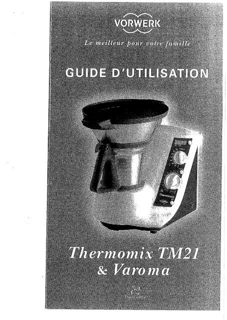 mode d 39 emploi du tm21 vorwerk thermomix. Black Bedroom Furniture Sets. Home Design Ideas