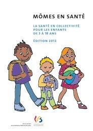Mômes en santé, La santé en collectivité pour les enfants de 3 à 18 ...