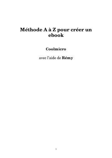 Méthode A à Z pour créer un ebook - Ebooks libres et gratuits