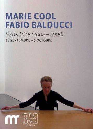 MARIE COOL FABIO BALDUCCI Sans titre (2004 ... - La maison rouge