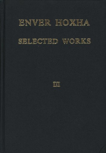 Enver Hoxha. Selected works. Volume III. - Marxists Internet Archive