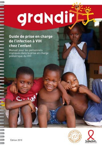 Guide de prise en charge de l'infection à VIH chez l'enfant - Grandir ...