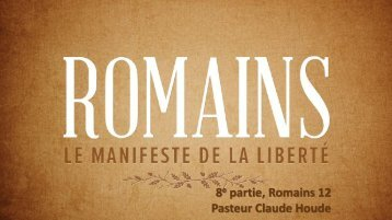 Romains: le manifeste de la liberté - Eglise Nouvelle Vie